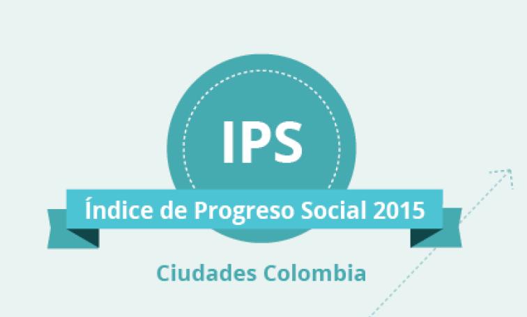 Índice de Progreso Social: 10 Ciudades de Colombia 2015